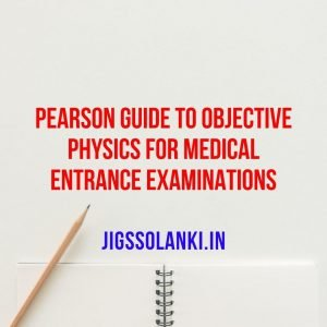 Pearson Guide to Objective Physics for Medical Entrance Examinations