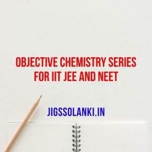 Objective Chemistry Series for The IIT JEE and NEET