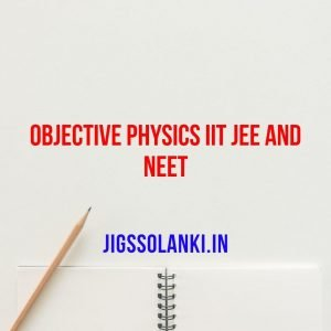 Objective Physics for IIT JEE and NEET
