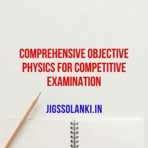 Comprehensive Objective Physics For Competitive Examination Volume 1 & 2
