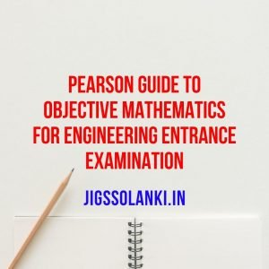 The Pearson Guide To Objective Mathematics For Engineering Entrance Examination