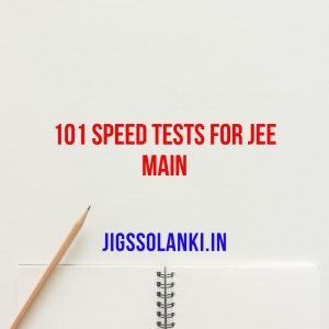 101 Speed Tests For JEE Main